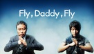 Fly, Daddy, Fly
